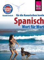 Reise Know-How Sprachführer Spanisch für die Kanarischen Inseln - Wort für Wort: Kauderwelsch-Band 1