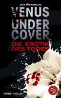Venus undercover (Teil 2): Die Erotik des Todes