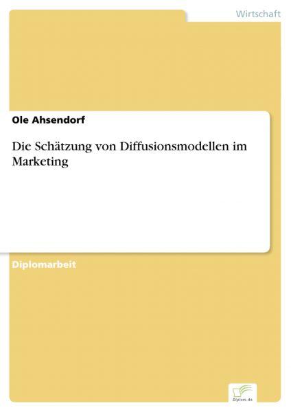 Die Schätzung von Diffusionsmodellen im Marketing