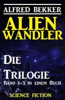 Alienwandler - Die Trilogie