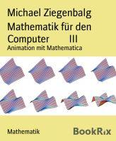 Mathematik für den Computer        III