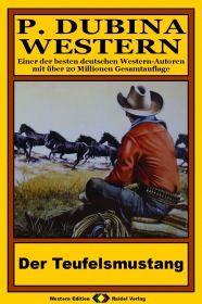 P. Dubina Western, Bd. 15: Der Teufelsmustang