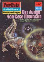 Perry Rhodan 1177: Der Junge von Case Mountain (Heftroman)