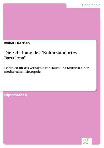 """Die Schaffung des """"Kulturstandortes Barcelona"""""""