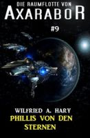 Die Raumflotte von Axarabor #9: Phillis von den Sternen