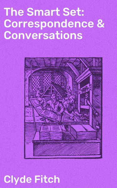The Smart Set: Correspondence & Conversations