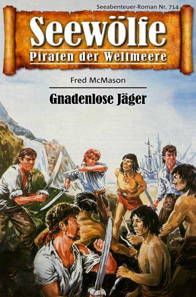 Seewölfe - Piraten der Weltmeere 714