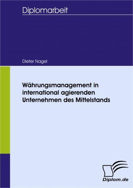 Währungsmanagement in international agierenden Unternehmen des Mittelstands