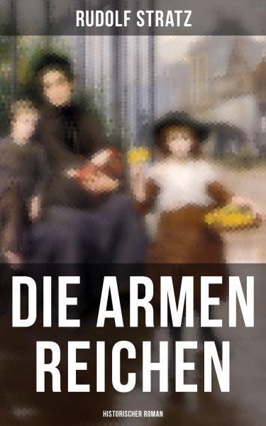 Die armen Reichen: Historischer Roman