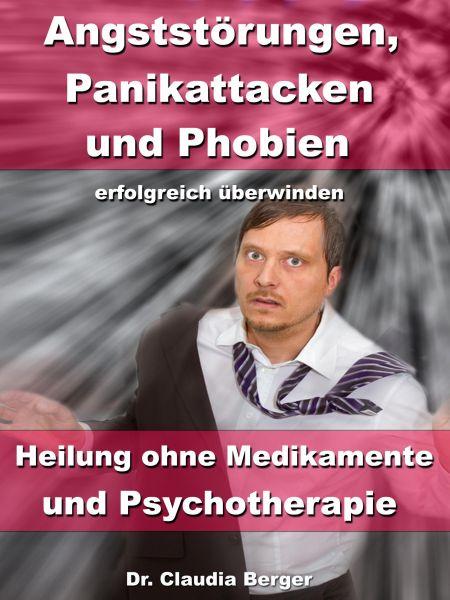 Angststörungen, Panikattacken & Phobien erfolgreich überwinden