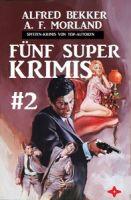 Spitzen-Krimis von Top-Autoren: Fünf Super Krimis #2