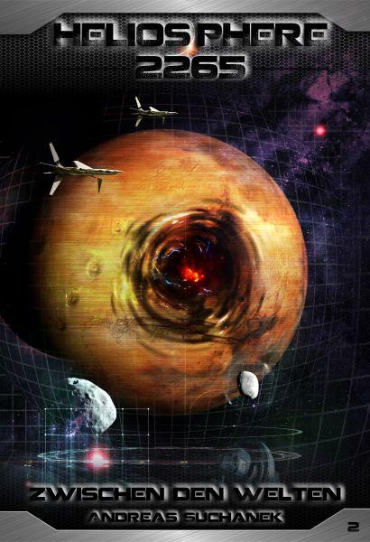 Heliosphere 2265 - Band 2: Zwischen den Welten (Science Fiction)