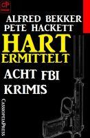 Hart ermittelt - Acht FBI Krimis