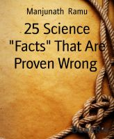 "25 Science ""Facts"" That Are Proven Wrong"