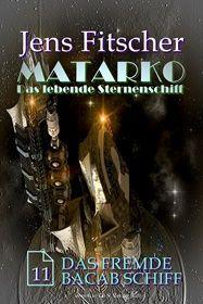 Das fremde Bacab Schiff (MATARKO 11)