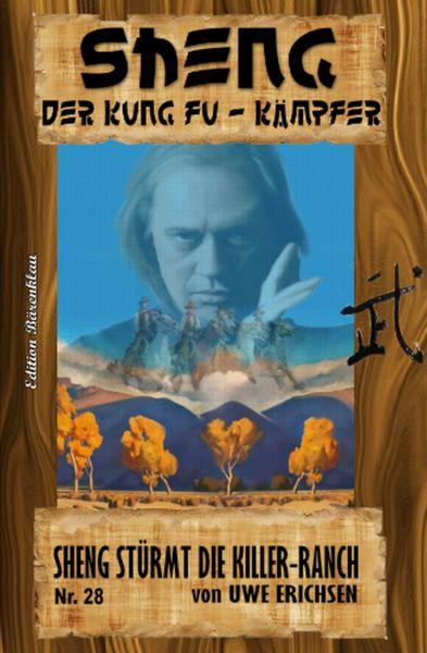 Sheng #28: Sheng stürmt die Killer-Ranch
