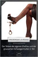 Sklave der eigenen Ehefrau und der grausamen Schwiegermutter 2. Teil