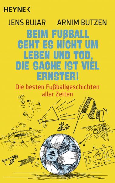 Beim Fußball geht es nicht um Leben und Tod, die Sache ist viel ernster!