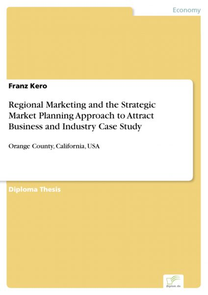Regional Marketing and the Strategic Market Planning Approach to Attract Business and Industry Case