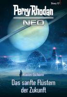 Perry Rhodan Neo Story 17: Das sanfte Flüstern der Zukunft