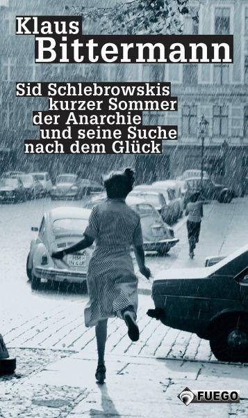 Sid Schlebrowskis kurzer Sommer der Anarchie und seine Suche nach dem Glück