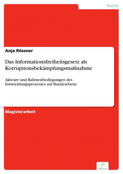 Das Informationsfreiheitsgesetz als Korruptionsbekämpfungsmaßnahme