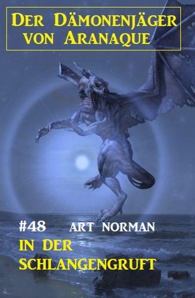 Der Dämonenjäger von Aranaque 48: In der Schlangengruft