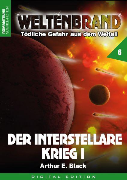 WELTENBRAND - Tödliche Gefahr aus dem Weltraum 6: Der Interstellare Krieg I