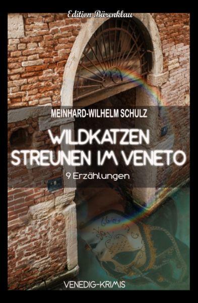 Wildkatzen streunen im Veneto: 9 Venedig Krimis
