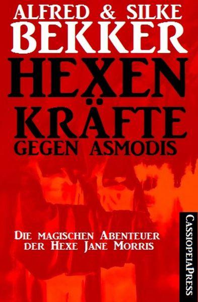Die magischen Abenteuer der Hexe Jane Morris: Hexenkräfte gegen Asmodis