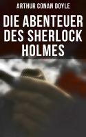 Die Abenteuer des Sherlock Holmes (Vollständige Ausgabe)