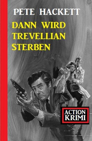 Dann wird Trevellian sterben: Action Krimi