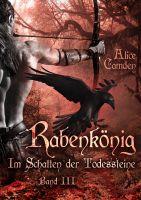Im Schatten der Todessteine 3: Rabenkönig
