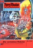 Perry Rhodan 473: Die verrückten Roboter (Heftroman)