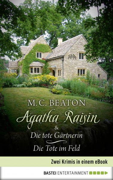 Agatha Raisin & Die tote Gärtnerin / Die Tote im Feld