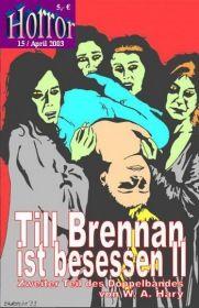 HORROR 015: Till Brennan ist besessen II