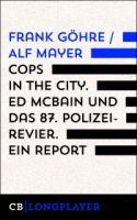 Cops in the City. Ed McBain und das 87. Polizeirevier. Ein Report
