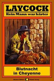 Laycock Western 167: Blutnacht in Cheyenne