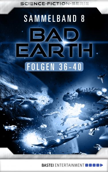 Bad Earth Sammelband 8 - Science-Fiction-Serie