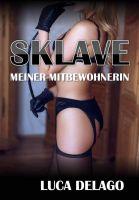 Sklave meiner Mitbewohnerin (SM-Roman)