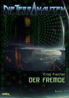DIE TERRANAUTEN, Band 13: DER FREMDE
