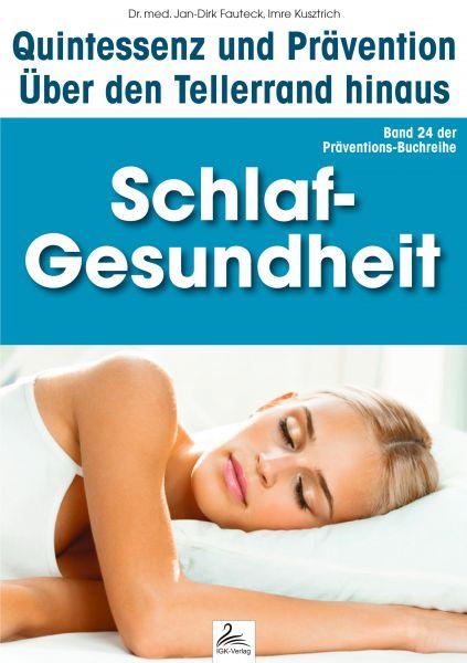 Schlaf-Gesundheit: Quintessenz und Prävention