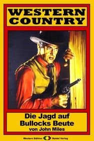 WESTERN COUNTRY 144: Die Jagd auf Bullocks Beute