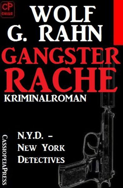 Gangsterrache: N.Y.D. - New York Detectives Kriminalroman