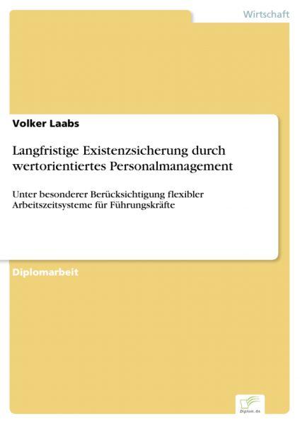 Langfristige Existenzsicherung durch wertorientiertes Personalmanagement