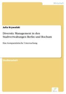 Diversity Management in den Stadtverwaltungen Berlin und Bochum