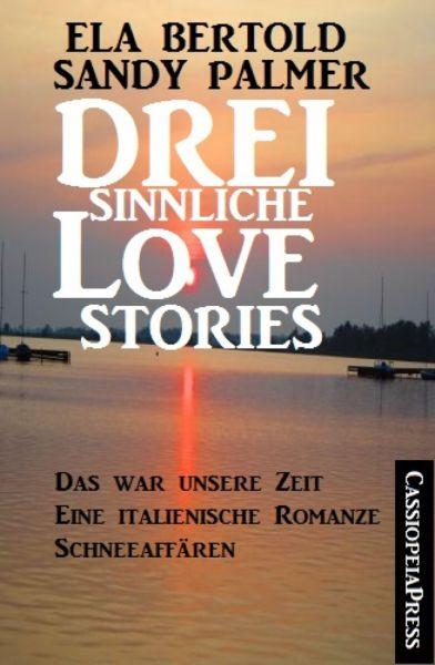Drei sinnliche Love Stories