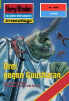 Perry Rhodan 1888: Drei gegen Gousharan (Heftroman)