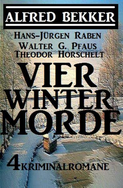 Vier Wintermorde: 4 Kriminalromane