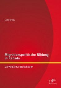 Migrationspolitische Bildung in Kanada: Ein Vorbild für Deutschland?